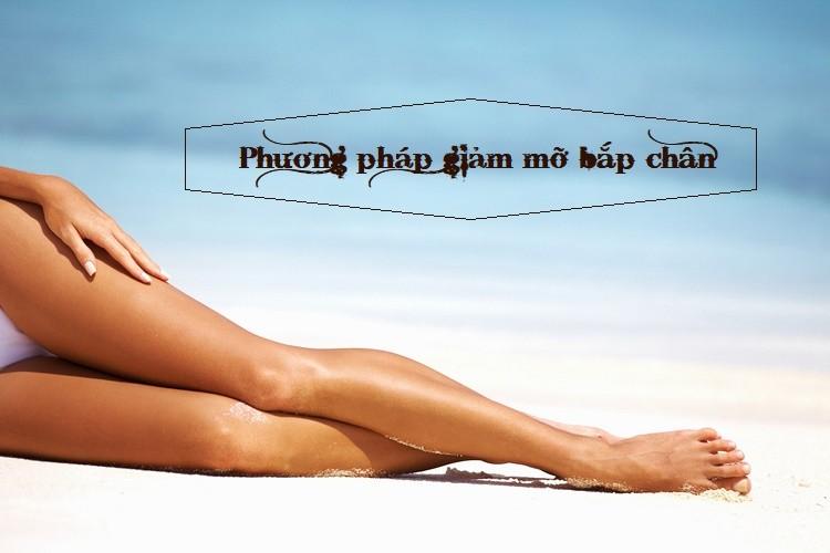 Phương pháp giảm mỡ bắp chân an toàn và hiệu quả