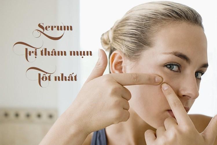 Serum trị thâm mụn và thâm quầng mắt tốt nhất hiện nay