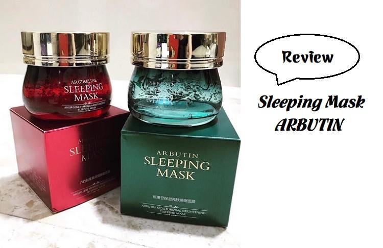Review mặt nạ ngủ Arbutin Sleeping có tốt không